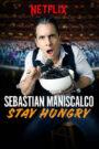 Sebastian Maniscalco: Stay Hungry